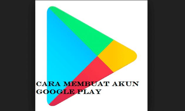 Cara Membuat Akun Google Play