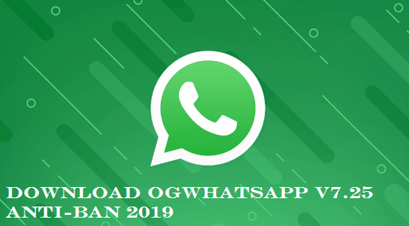 Download OGWhatsApp v7.25 Anti-Ban 2019
