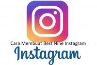 Cara Membuat Best Nine Instagram